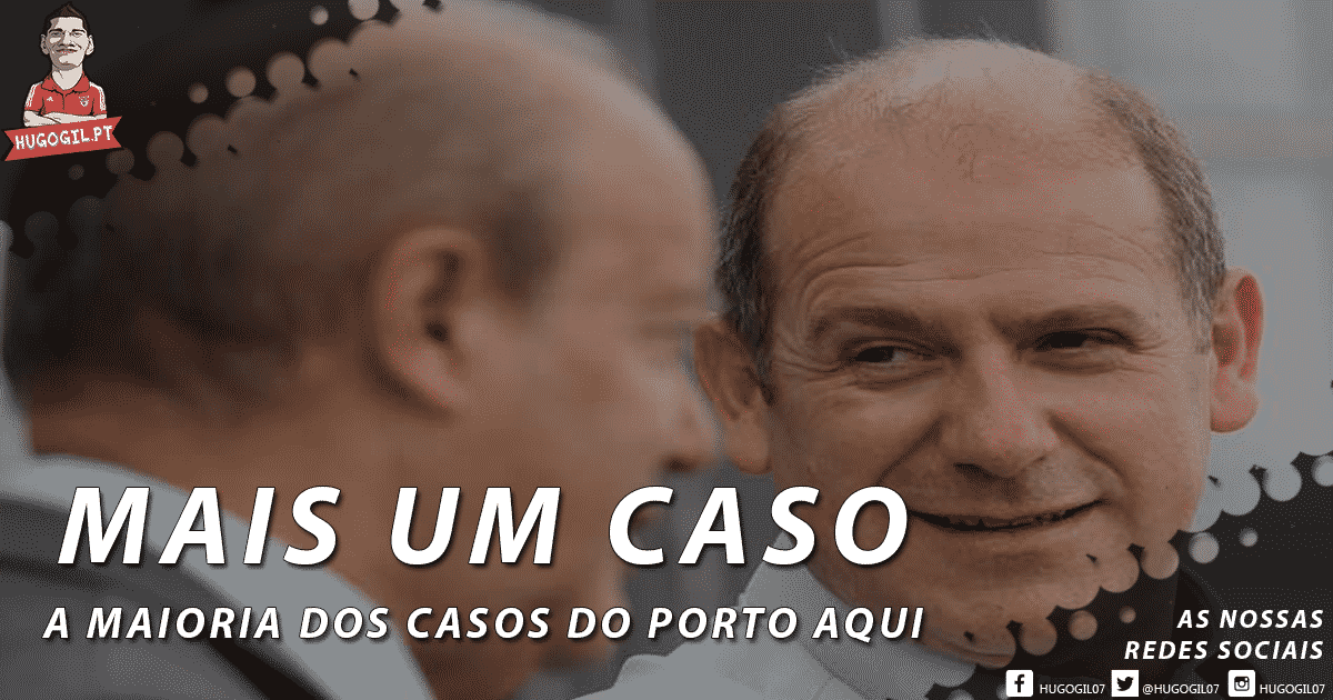 Escândalo fc porto: Escutas, Empresário Pompeu e Antero Henriques e muito mais